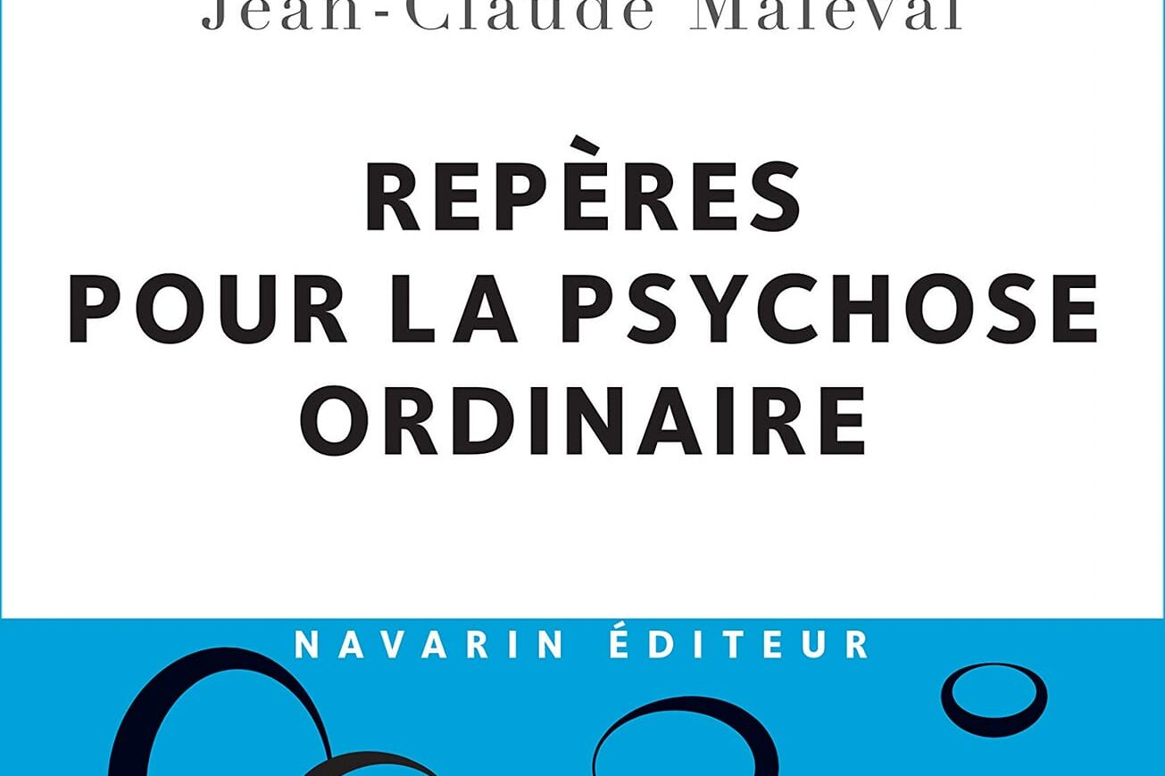 «Подходы к ординарному психозу» с участием Жана-Клода Мальваля
